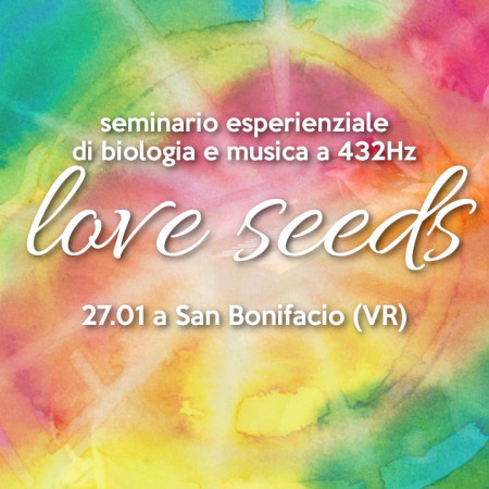 Love Seeds – Conferenza concerto a 432Hz con Emiliano Toso (27.01 a SAN BONIFACIO – VR)