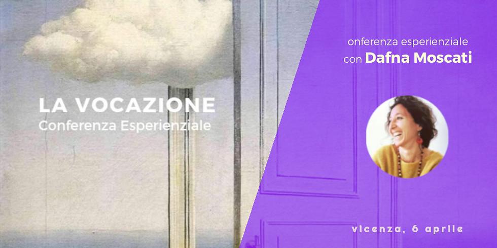 La Vocazione - Conferenza Esperienziale con Dafna Moscati