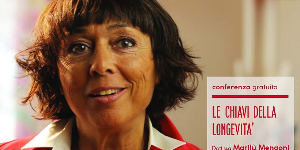 Le chiavi della Longevità – Dott.ssa Marilù Mengoni