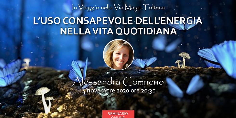 L'Uso Consapevole dell'Energia nella Vita Quotidiana con Alessandra Comneno