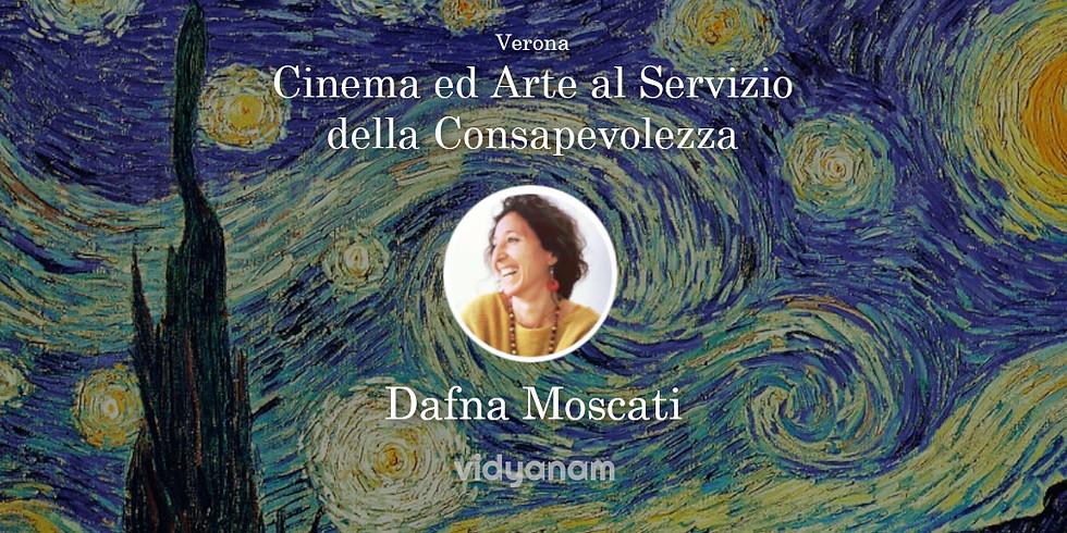 Dafna Moscati in Cinema ed Arte al Servizio della Consapevolezza | Verona