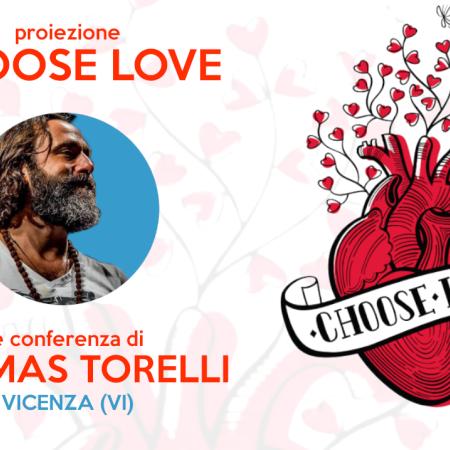 Proiezione Choose Love con Thomas Torelli (09.03 VICENZA)