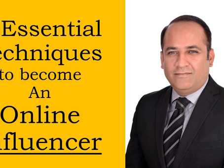 7-Essential Techniques to become an online Influencer!