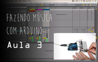 Fazendo Música com Arduino - Construindo um Controlador MIDI [Aula 3]