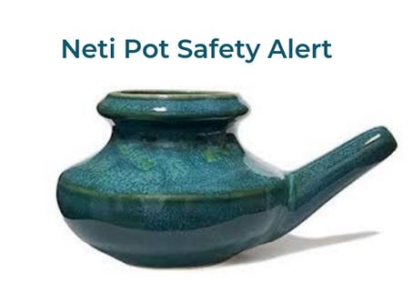 Neti Pot Safety Alert