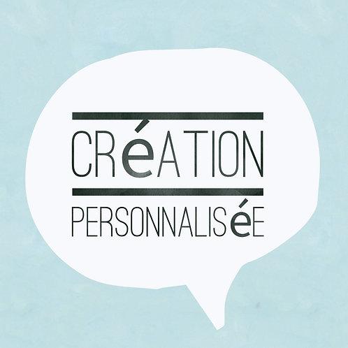 Création personnalisée pour Marie-Pier