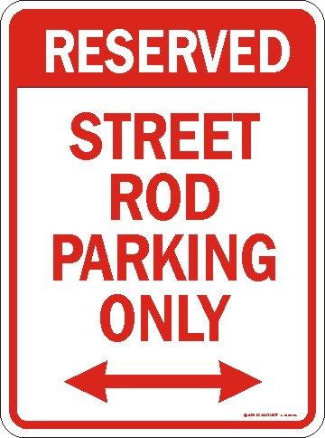 Street Rod Parking Only