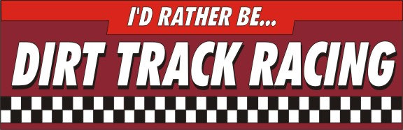 I'd Rather Be... Dirt Track Racing