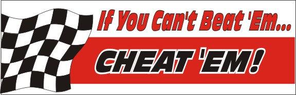 If You Can't Beat 'Em... Cheat 'Em!