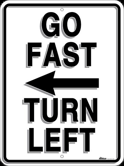 Go Fast Turn Left