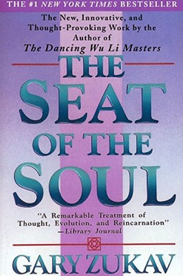 Seat of the Soul, Gary Zukov
