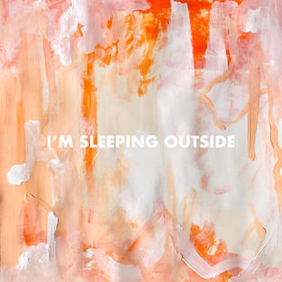 I'm Sleeping Outside