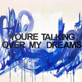 You're Talking Over My Dreams
