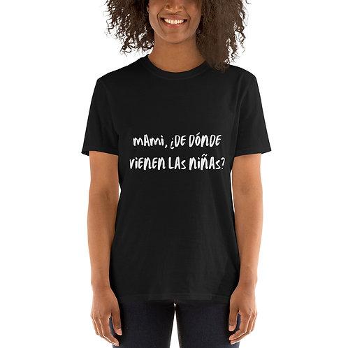 Camiseta de manga corta unisex | Negra | Mami, ¿de dónde vienen las niñas?