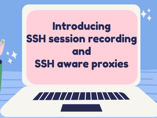 Introducing SSH session recording and SSH aware proxies