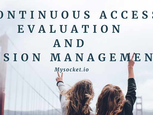 Continuous Access Evaluation and Session Management.