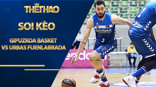 Kèo bóng rổ – Gipuzkoa Basket vs Urbas Fuenlabrada – 1h45 – 25/10/2020
