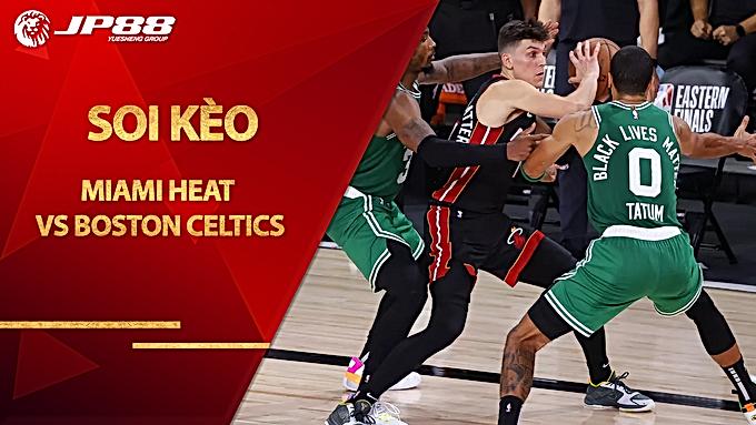 Kèo bóng rổ – Miami Heat vs Boston Celtics – 6h30 – 28/9/2020