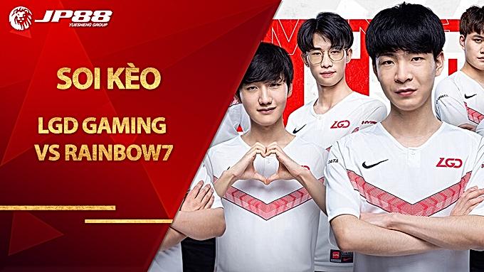 Kèo LGD Gaming vs Rainbow7 – LEAGUE OF LEGENDS – World Championship