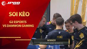 Kèo G2 Esports vs DAMWON Gaming – LOL – World Championship 2020