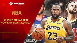 Chính thức! NBA 2020-2021 xác định ngày khởi tranh