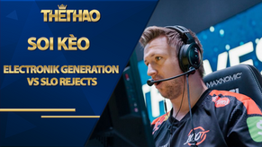 Kèo Electronik Generation vs SLO Rejects , LOL, 00h00, 6/11/2020