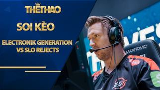 Kèo Electronik Generation vs SLO Rejects , LOL, 00h00, 6/11/2020
