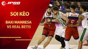 Kèo bóng rổ – BAXI Manresa vs Real Betis – 23h00 – 24/10/2020