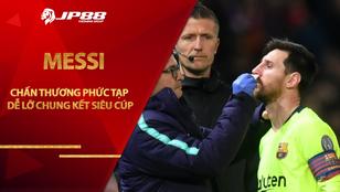 """NÓNG: Messi chấn thương phức tạp dễ lỡ chung kết Siêu Cúp, Barca """"tái mặt"""""""