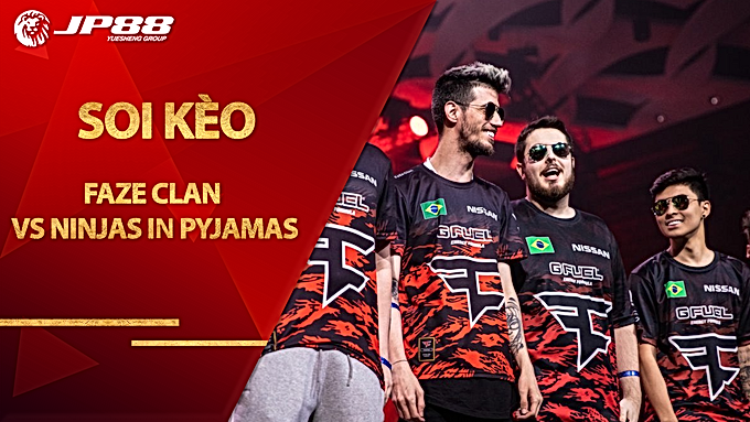 Kèo FaZe Clan vs Ninjas in Pyjamas – CS:GO – ESL Pro League Season 12 EU