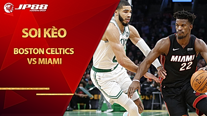 Kèo bóng rổ Boston Celtics vs Miami Heat – 18/09/2020