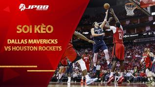 Kèo bóng rổ – Dallas Mavericks vs Houston Rockets – 9h00 – 24/1/2021