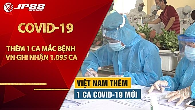 Thêm 1 ca mắc COVID-19, Việt Nam ghi nhận 1.095 ca