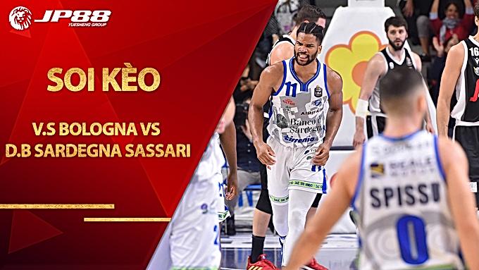 Kèo bóng rổ – Virtus Segafredo Bologna vs Dinamo Banco di Sardegna Sassari – 1h45 – 19/9/2020