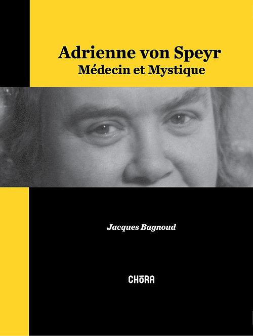 Adrienne von Speyr, médecin et mystique