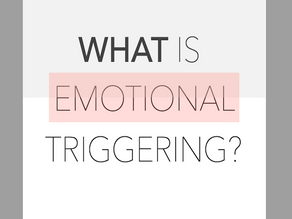 What Is Emotional Triggering?