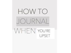 How To Journal When You're Upset
