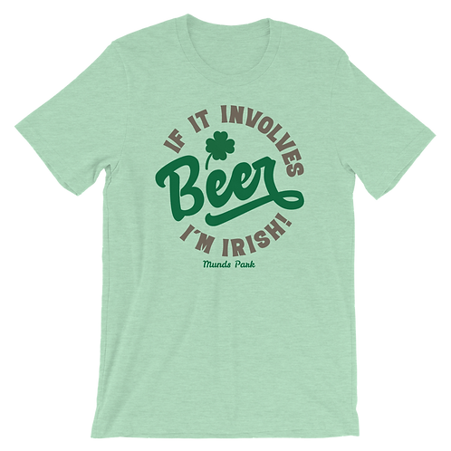 If It Involves Beer I'm Irish