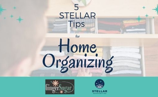 Five Stellar Tips for Home Organizing
