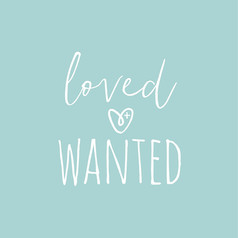 Loved + Wanted