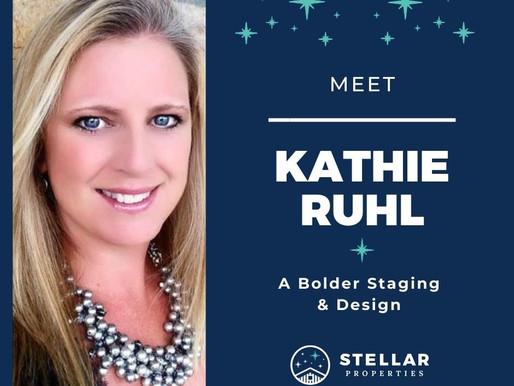 Stellar Superstars...Meet Kathie Ruhl, A Bolder Staging & Design
