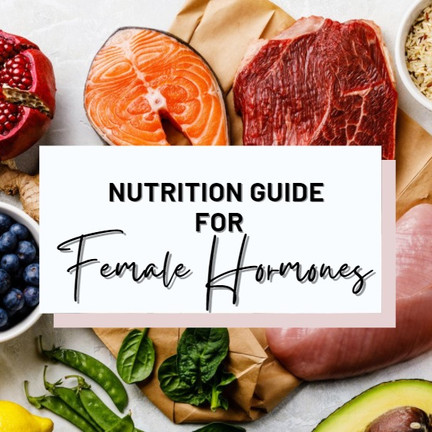Nutrition Guide For Female Hormones