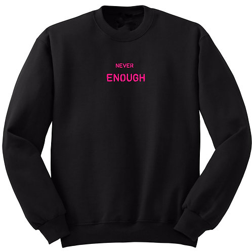 Never Enough Pink Black Sweatshirt