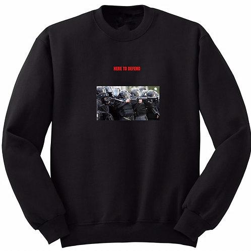 Here To Defend Black Sweatshirt