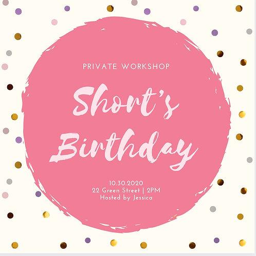Short's Birthday Workshop :)