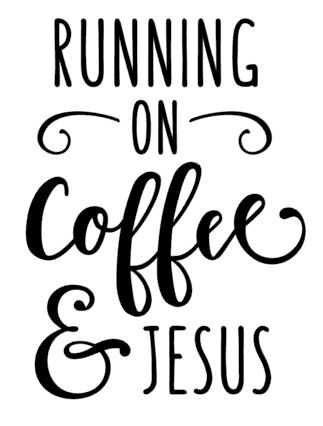 Running on coffee and Jesus