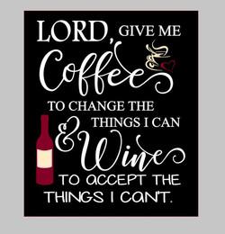 Lord Give Me Coffee & Wine