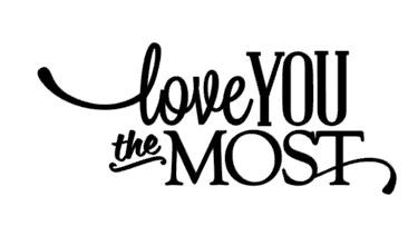 Love you the most