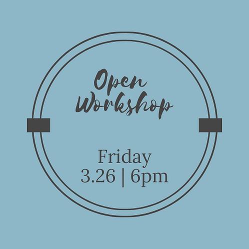 3.26 | 6PM Open Workshop