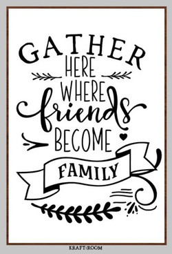 Gather here where friends become family